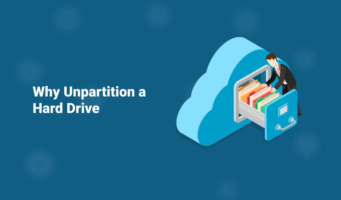 Why Unpartition A Hard Drive