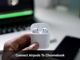 Connect Airpods To Chromebook