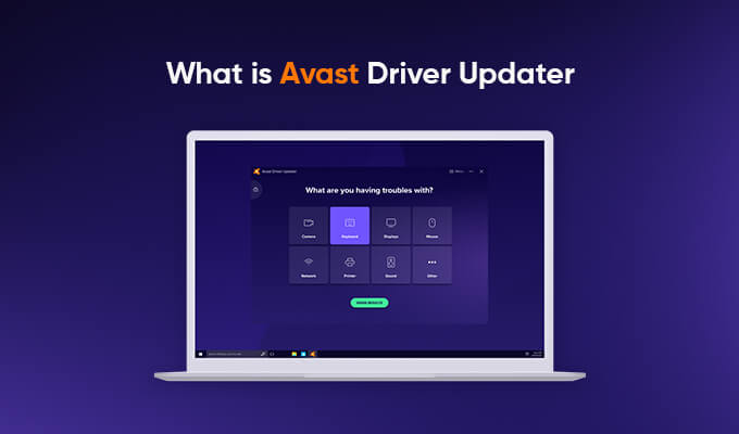 What Is Avast Driver Updater?